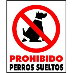 Cartel Prohibido Perros Sueltos