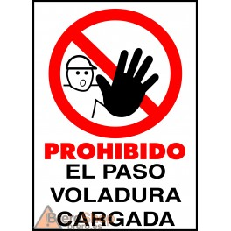 Cartel Prohibido el Paso Voladura Cargada