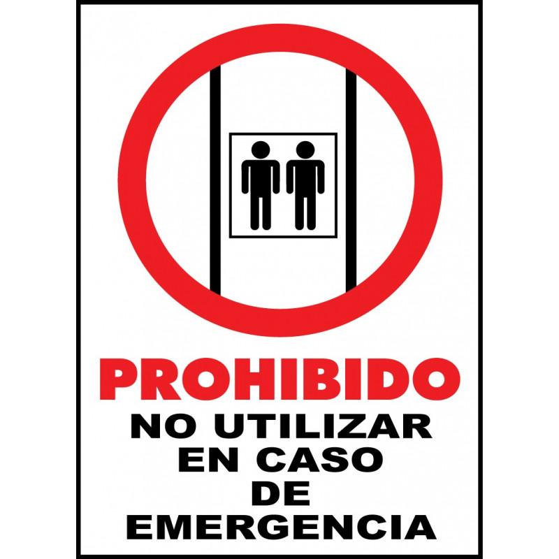 Cartel Prohibido. No Utilizar en Caso de Emergencia