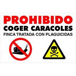 Señal Aluminio Prohibido Coger Caracoles. Finca tratada con plaguicidas