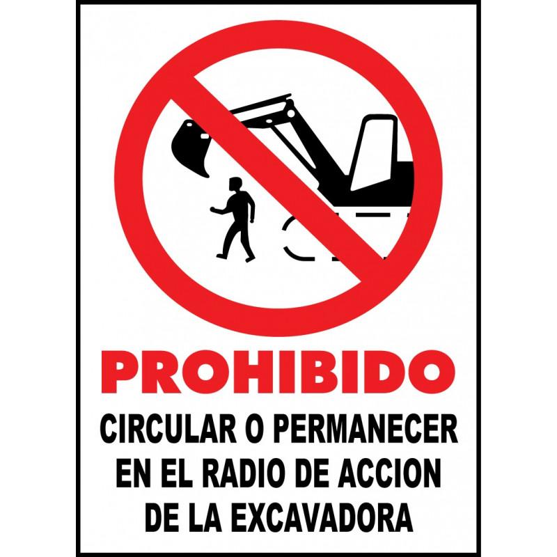 Cartel Prohibido Circular o Permanecer en el Radio de Acción de la Excavadora