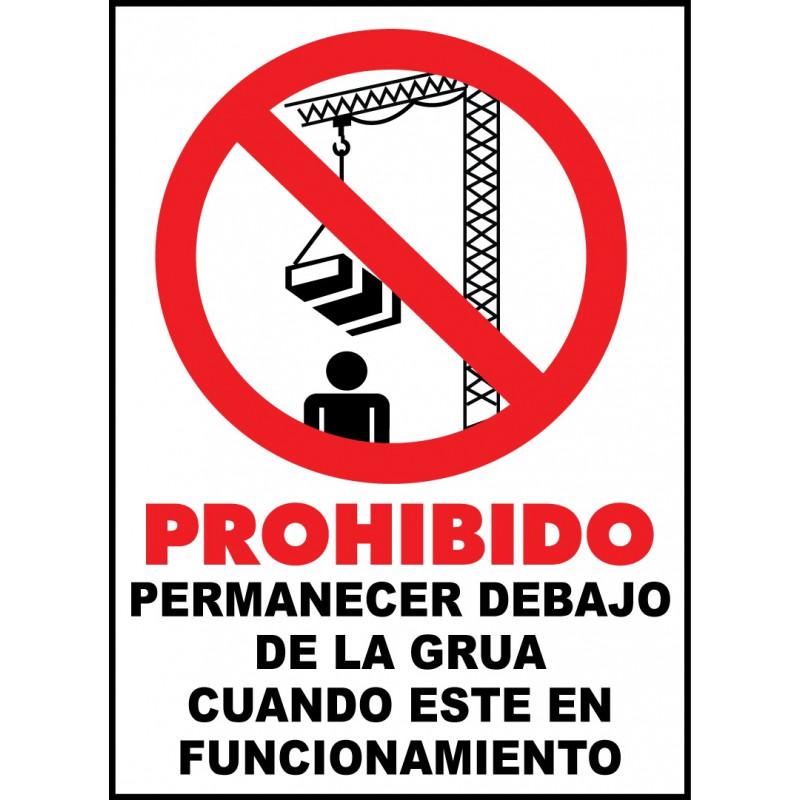 Cartel Prohibido Permanecer Debajo de la Grúa Cuando Esté en Funcionamiento