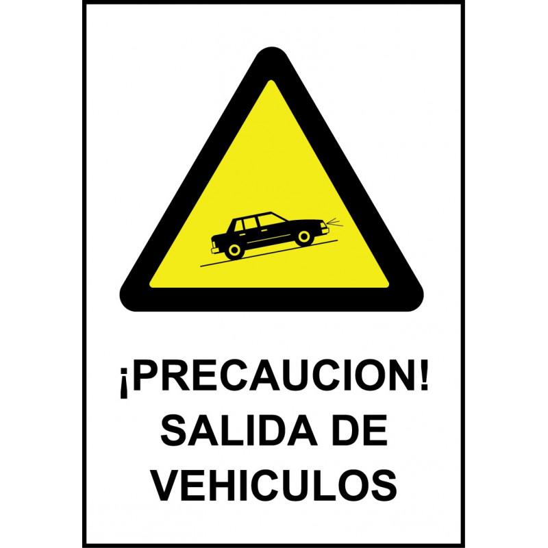 Cartel ¡Precaución! Salida de Vehículos