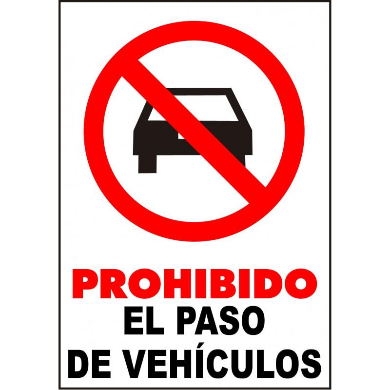 Cartel Prohibido el Paso de Vehículos