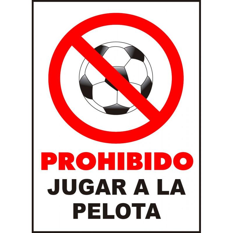 Cartel Prohibido Jugar a la Pelota