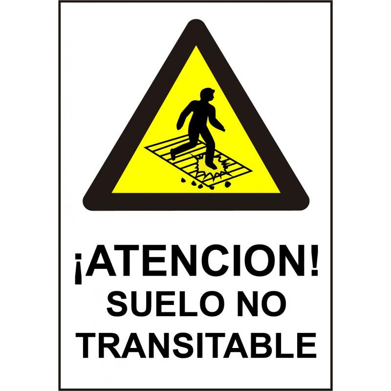 Cartel ¡Atención! Suelo No Transitable