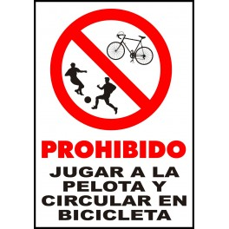 Cartel Prohibido Jugar a la Pelota y Circular en Bicicleta