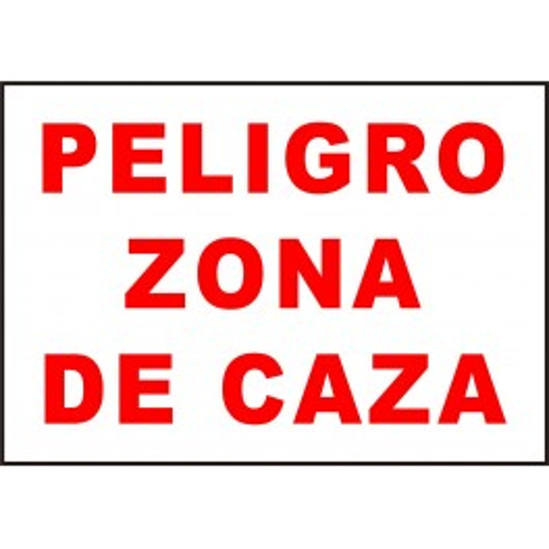Cartel Peligro Zona de Caza