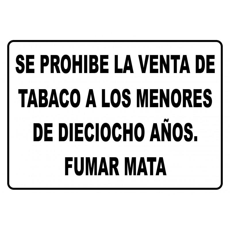 Cartel Se Prohibe la Venta de Tabaco a Menores de Dieciocho Años. Fumar Mata