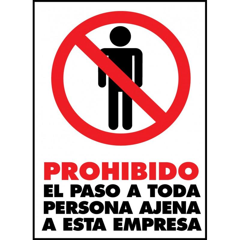 Cartel Prohibido el Paso a Toda Persona Ajena a Esta Empresa