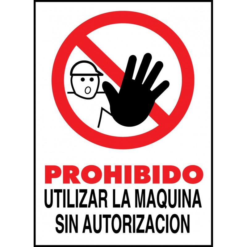 Cartel Prohibido Utilizar la Máquina sin Autorización