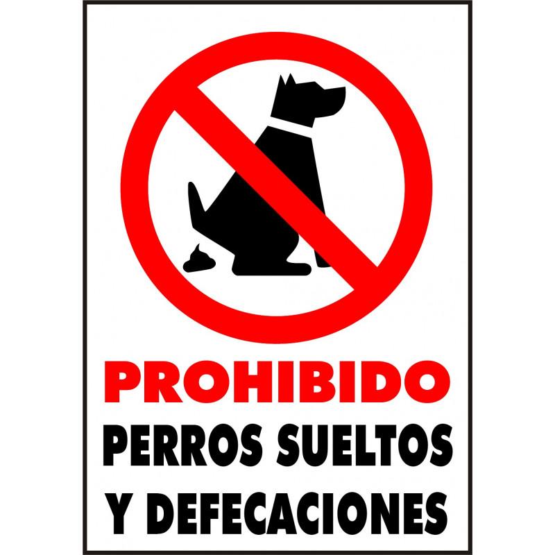 Cartel Prohibido Perros Sueltos y Defecaciones