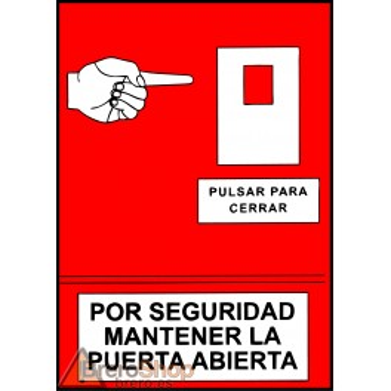 Cartel Por Seguridad Mantener la Puerta Abierta. Pulsar Para Cerrar