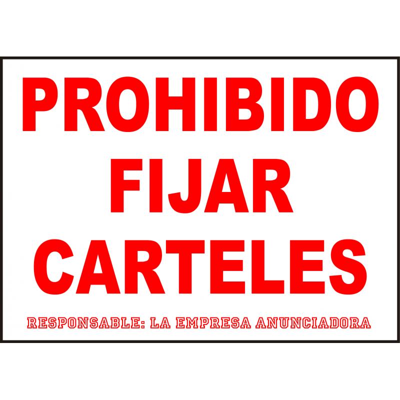 Cartel Prohibido Fijar Carteles. Responsable Empresa Anunciadora