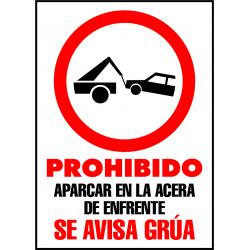 Cartel Prohibido Aparcar en la Acera de Enfrente. Se Avisa Grúa