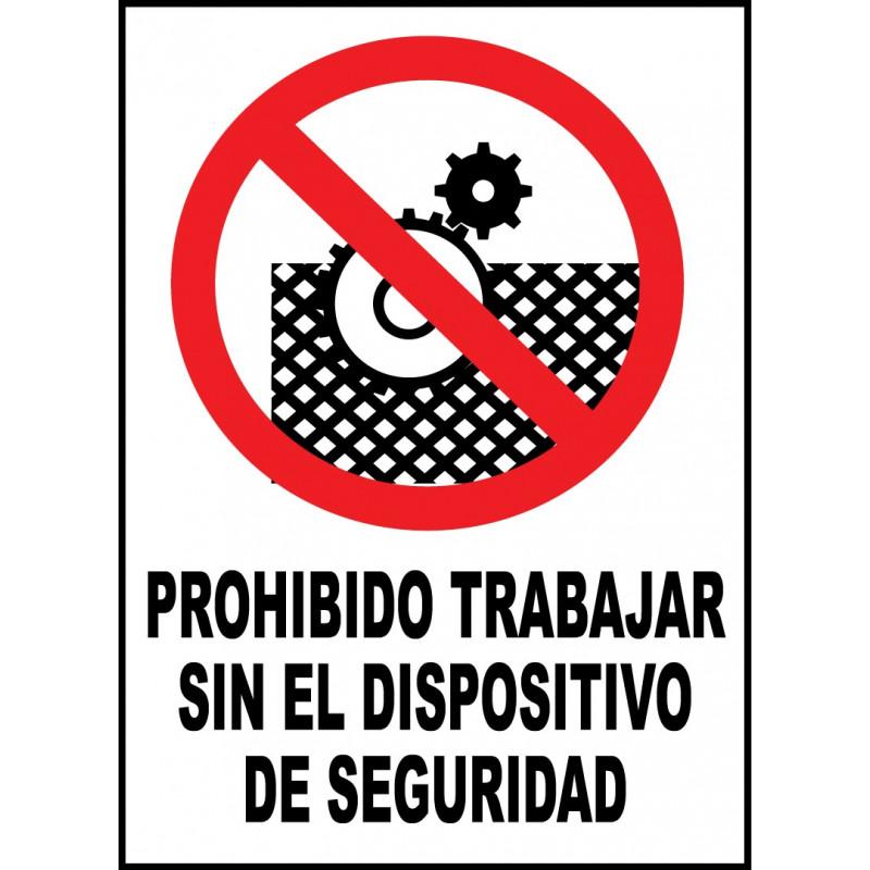 Cartel Prohibido Trabajar sin el Dispositivo de Seguridad