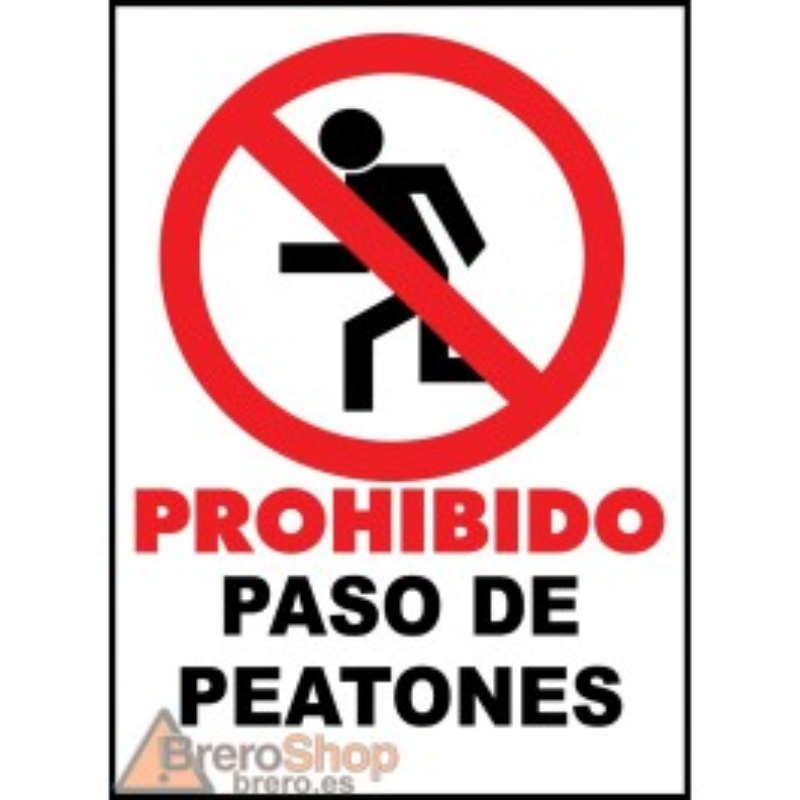 Cartel Prohibido Paso de Peatones