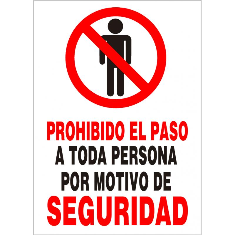 Cartel Prohibido el Paso a Toda Persona por Motivo de Seguridad