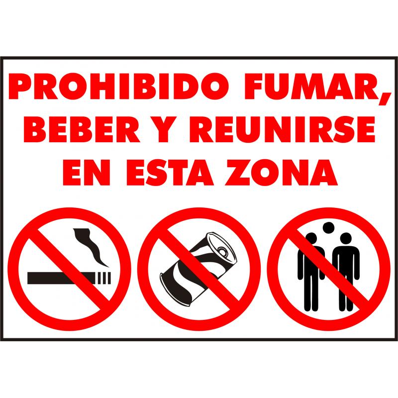 Cartel Prohibido Fumar, Beber y reunirse en esta zona