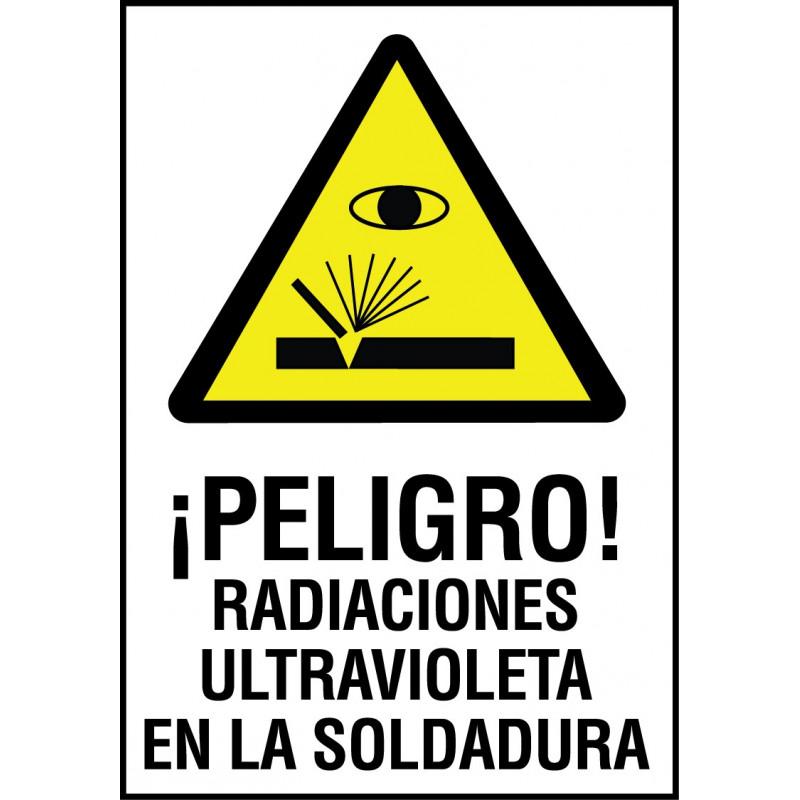 Cartel ¡Peligro! Radiaciones Ultravioleta en la Soldadura