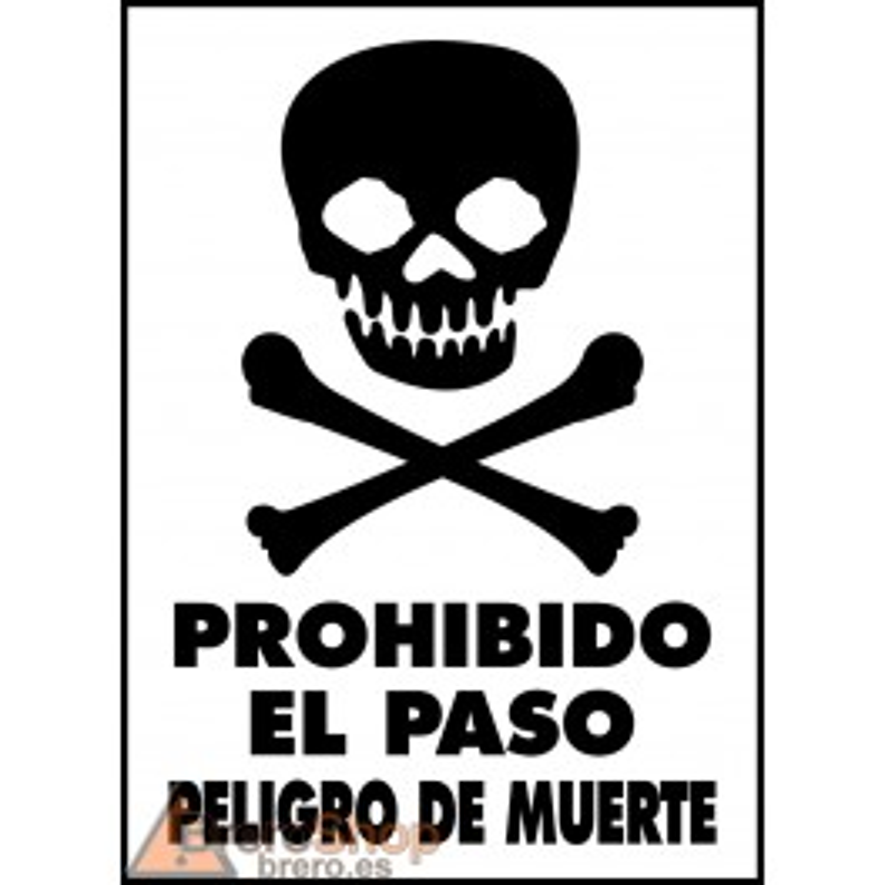 Cartel Prohibido el Paso. Peligro de Muerte
