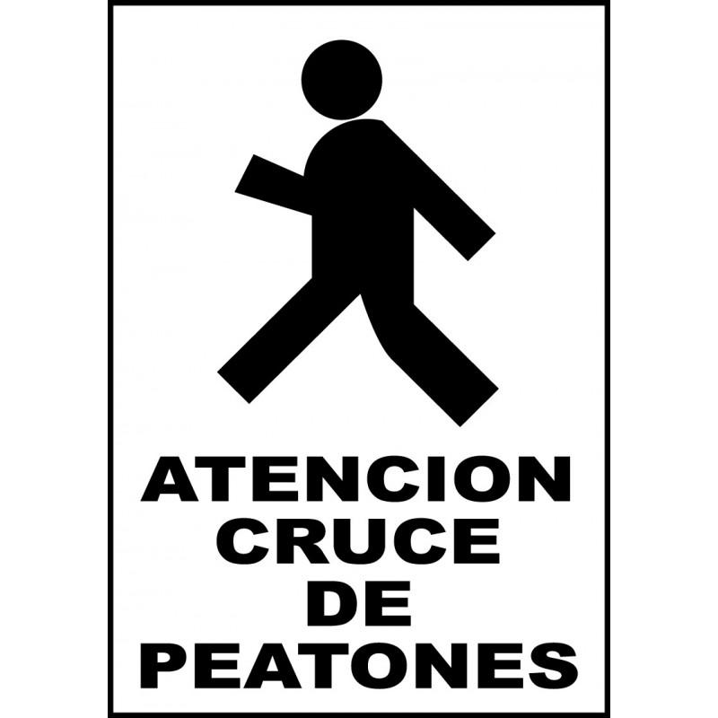 Cartel Atención. Cruce de Peatones