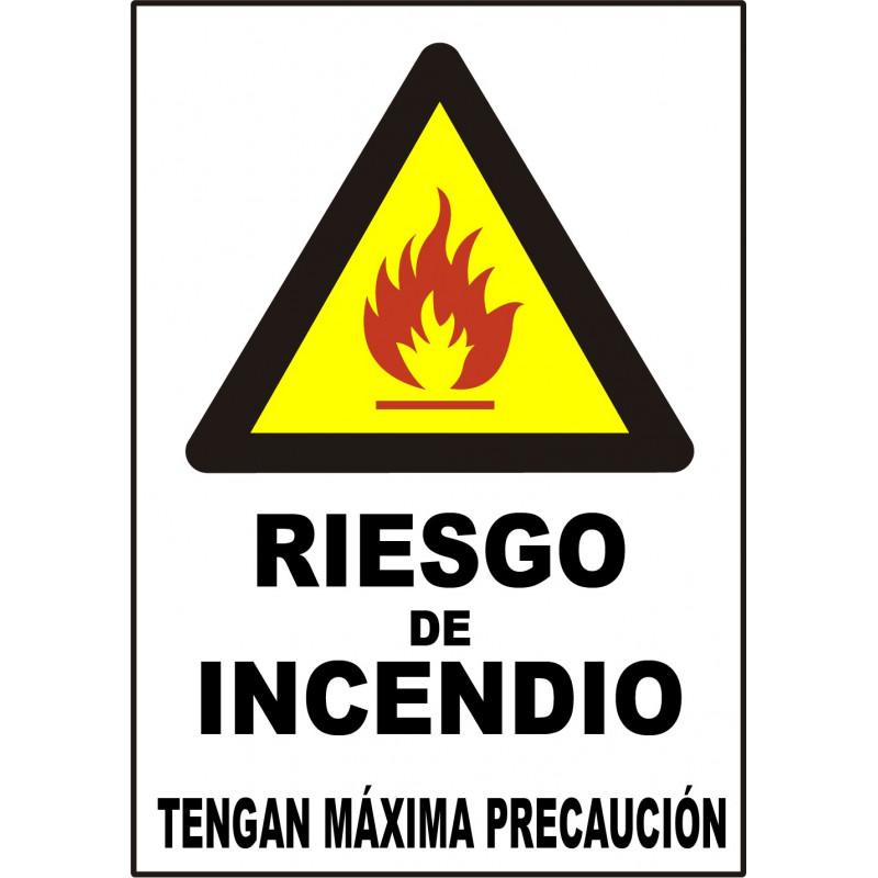 Cartel Riesgo de Incendio. Tengan Máxima Precaución