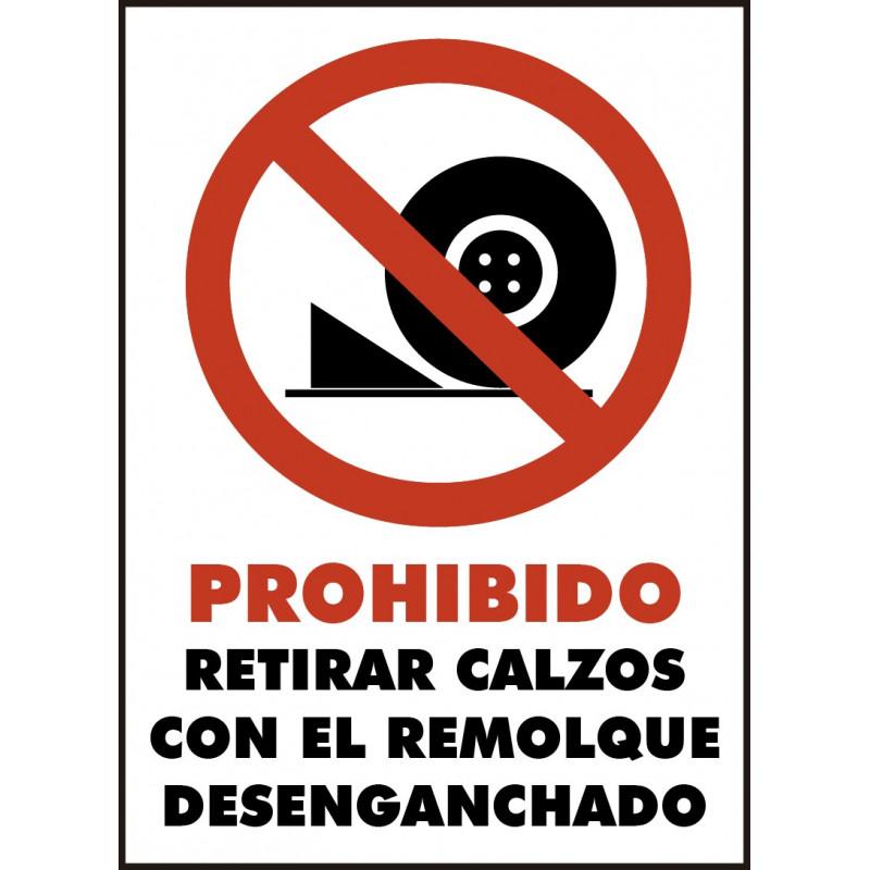 Cartel Prohibido Retirar Calzos con el Remolque Desenganchado