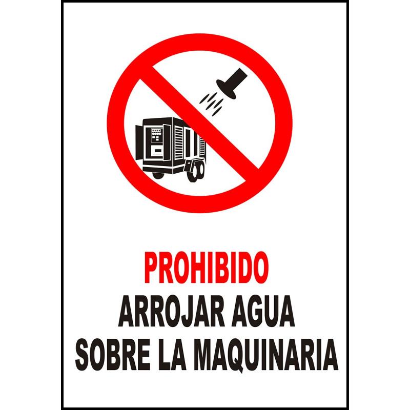 Cartel Prohibido Arrojar Agua Sobre la Maquinaria