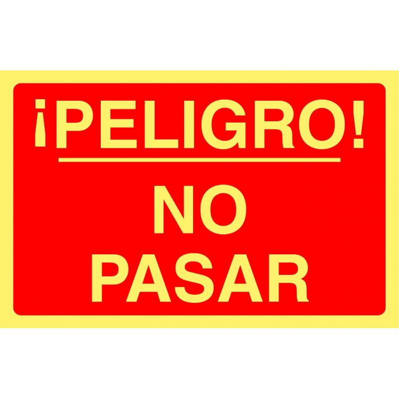 Cartel Fotoluminiscente ¡Peligro! No pasar