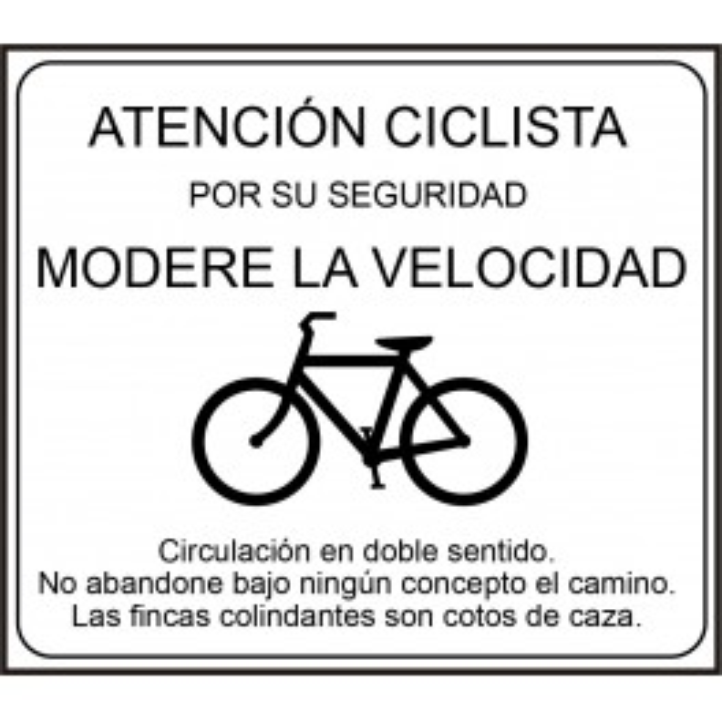 Cartel Atención Ciclista. Modere la Velocidad
