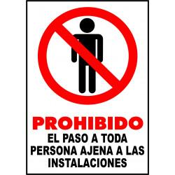 Cartel Prohibido el Paso a Toda Persona Ajena a Estas Instalaciones