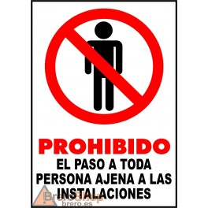 Cartel Prohibido el Paso a Toda Persona Ajena a las Instalaciones