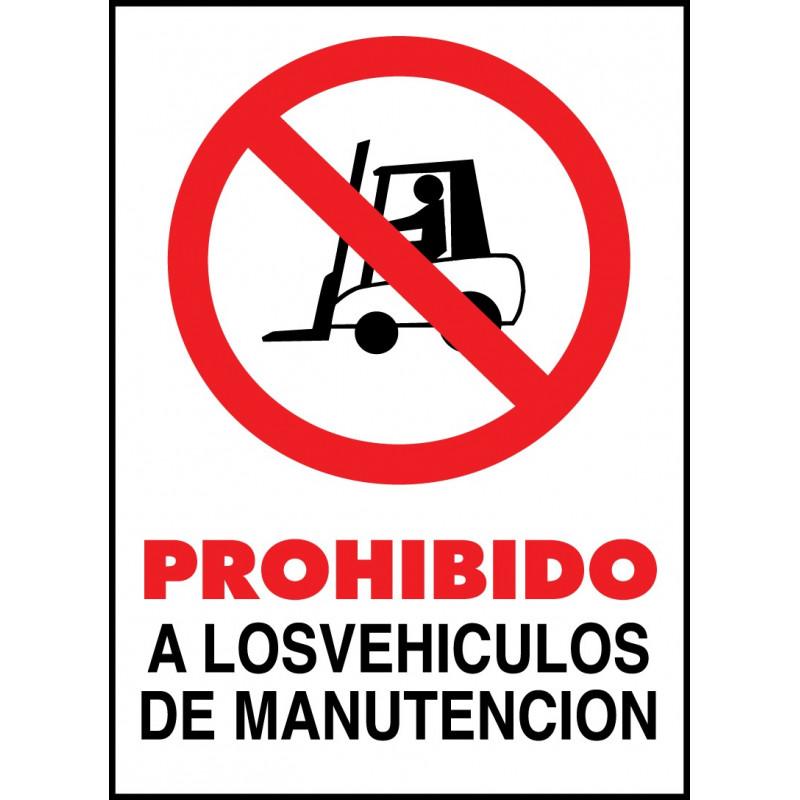 Cartel Prohibido a los Vehículos de Manutención